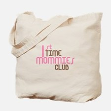 1st Time Mommies Club (Pink) Tote Bag