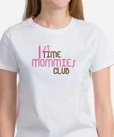 1st Time Mommies Club (Pink) Women's T-Shirt