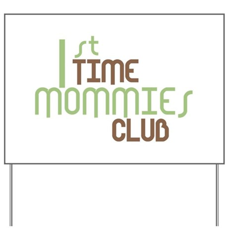 1st Time Mommies Club (Green) Yard Sign