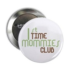 """1st Time Mommies Club (Green) 2.25"""" Button"""