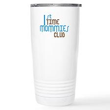 1st Time Mommies Club (Blue) Travel Mug