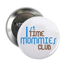 "1st Time Mommies Club (Blue) 2.25"" Button"