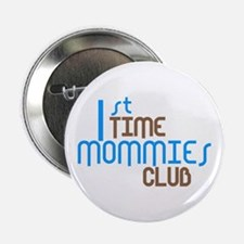 """1st Time Mommies Club (Blue) 2.25"""" Button"""