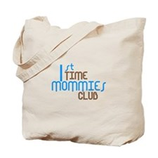 1st Time Mommies Club (Blue) Tote Bag