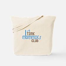 1st Time Mommies Club (Blue) Tote Bag