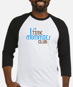 1st Time Mommies Club (Blue) Baseball Jersey