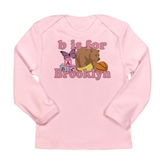 B is for Brooklyn Long Sleeve Infant T-Shirt