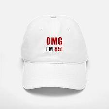 OMG 85th Birthday Baseball Baseball Cap