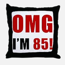 OMG 85th Birthday Throw Pillow