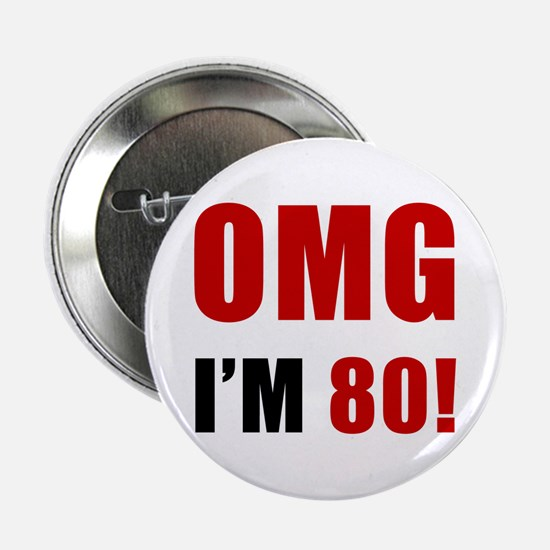 "OMG 80th Birthday 2.25"" Button"