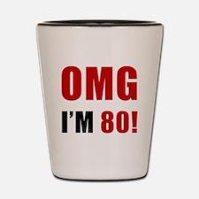 OMG 80th Birthday Shot Glass