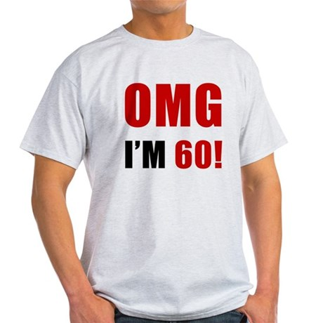 OMG 60th Birthday Light T-Shirt
