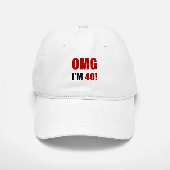 OMG 40th Birthday Baseball Baseball Cap