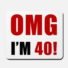 OMG 40th Birthday Mousepad