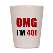 OMG 40th Birthday Shot Glass