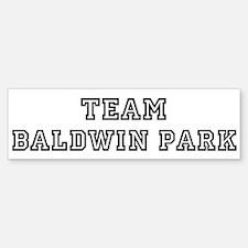 Team Baldwin Park Bumper Bumper Bumper Sticker