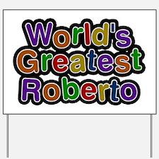 World's Greatest Roberto Yard Sign