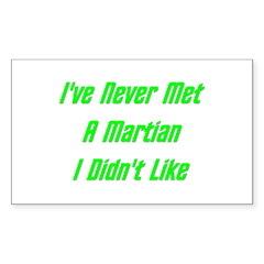I've Never Met A Martian Decal