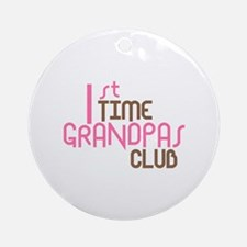 1st Time Grandpas Club (Pink) Ornament (Round)