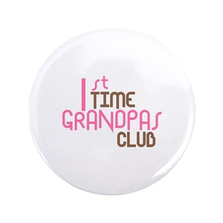 "1st Time Grandpas Club (Pink) 3.5"" Button"