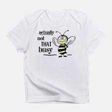 Not That Busy Bee Infant T-Shirt