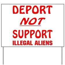Deport Not Support Yard Sign