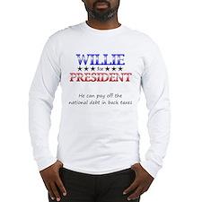 Willie For President Long Sleeve T-Shirt