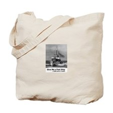 Give Me a Fast Ship Tote Bag