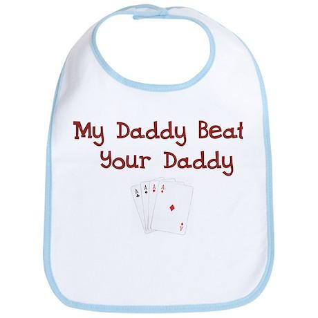 My Daddy Beat Your Daddy Bib