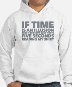 Is Time an Illusion Hoodie