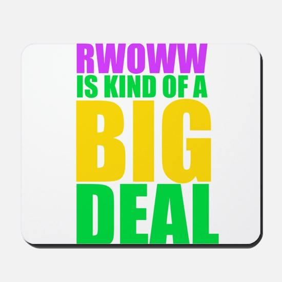 RWOWW Is Kind Of A Big Deal Mousepad