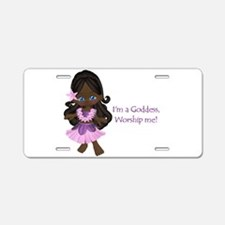 I'm a goddess (ethnic) Aluminum License Plate
