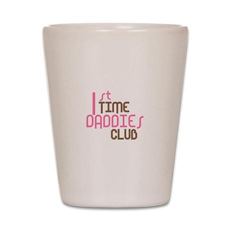 1st Time Daddies Club (Pink) Shot Glass