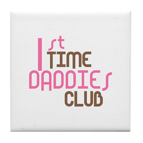 1st Time Daddies Club (Pink) Tile Coaster