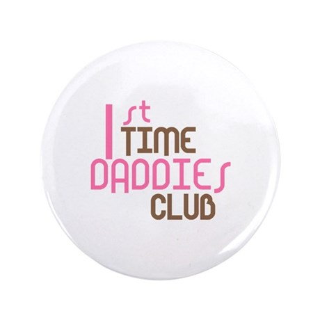"""1st Time Daddies Club (Pink) 3.5"""" Button (100 pack"""