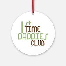1st Time Daddies Club (Green) Ornament (Round)