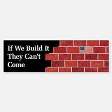 Build the Wall Bumper Bumper Bumper Sticker