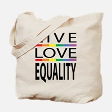 Live Love Equality Tote Bag
