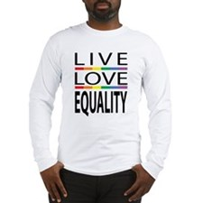 Live Love Equality Long Sleeve T-Shirt