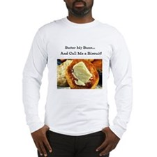 Butter My Buns & Call Me a Bi Long Sleeve T-Shirt