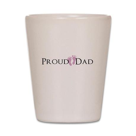 Proud Dad - Baby Girl Shot Glass