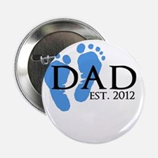 "Dad Est 2012 2.25"" Button"