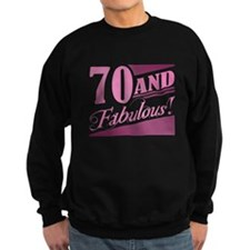 70 & Fabulous Sweatshirt