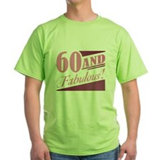 60 & Fabulous T-Shirt