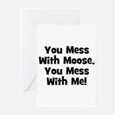 You Mess With Moose, You Mess Greeting Cards (Pack