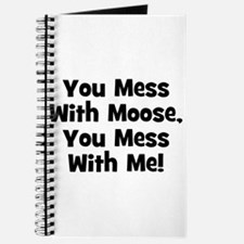 You Mess With Moose, You Mess Journal