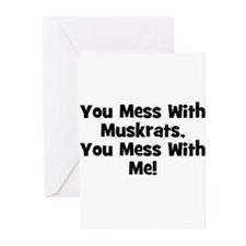 You Mess With Muskrats, You M Greeting Cards (Pack