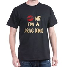 Kiss Me I'm A Drag King Black T-Shirt