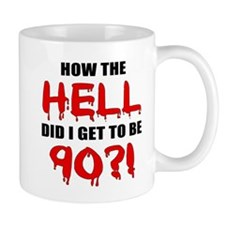 90th Birthday Gag Gift Mug