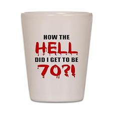 70th Birthday Gag Gift Shot Glass